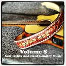 Volume 8 - Soft Lights And Hard Country Music thumbnail