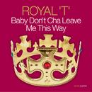Almighty Presents: Baby Don't Cha Leave Me This Way (CD Single) thumbnail
