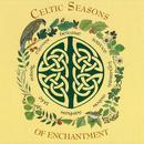 Celtic Seasons Of Enchantment thumbnail