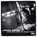 Who The Hell Is John Eddie? thumbnail