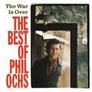The War Is Over: The Best Of Phil Ochs thumbnail