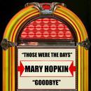 Those Were The Days / Goodbye thumbnail