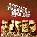 Assalto Ao Banco Central OST thumbnail