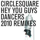 Hey You Guys/Dancers 2010 Remixes thumbnail