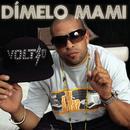 Dímelo Mami (Album Version) (Single) thumbnail