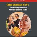 Cuban Orchestras Of 50's: Nino Rivera & Senen Suarez thumbnail