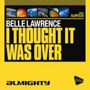 Almighty Presents: I Thought It Was Over thumbnail
