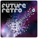 DJ Dan Presents Future Retro: Evolution 1 thumbnail