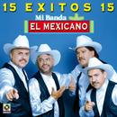 15 Exitos - Mi Banda El Mexicano thumbnail