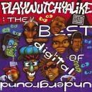 The Best Of Digital Underground: Playwutchyalike thumbnail