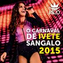 O Carnaval De Ivete Sangalo 2015 thumbnail