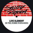 Be Free ( Robbie Rivera Mixes) thumbnail