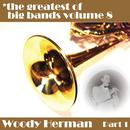 Greatest Of Big Bands Vol 8 - Woody Herman - Part 1 thumbnail