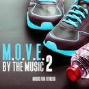 M.O.V.E. By the Music, Vol. 2 - Music for Fitness thumbnail