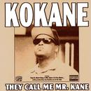 KOKANE THEY CALL ME MR. KANE thumbnail