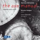 Birtwistle: The Axe Manual Complete Works For Solo Piano thumbnail