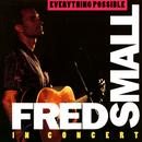 Everything Possible -- Fred Small in Concert thumbnail