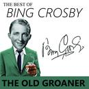 The Best Of Bing Crosby - The Old Groaner thumbnail
