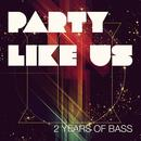 Party Like Us - 2 Years Of Bass thumbnail