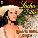 Que Te Falta Mujer - Lucha Villa thumbnail