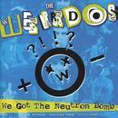 We Got The Neutron Bomb: Weird World Volume 2 thumbnail