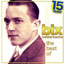 The Best Of Bix Beiderbecke. 15 Temas thumbnail