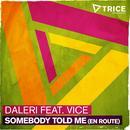 Somebody Told Me (En Route) (Single) thumbnail