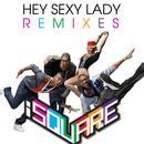 Hey Sexy Lady Remixes thumbnail