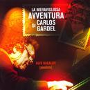 La Meravigliosa Avventura Di Carlos Gardel thumbnail