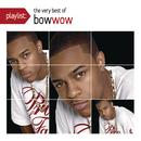 Playlist: The Very Best Of Bow Wow thumbnail