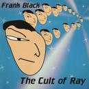 The Cult Of Ray thumbnail