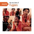 Playlist: The Very Best Of Fugees thumbnail