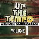 Up The Tempo - The Dub Collection Vol. 1 thumbnail