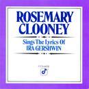 Rosemary Clooney Sings The Songs Of Ira Gershwin thumbnail