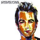Brighter/Later: A Duncan Sheik Anthology thumbnail