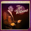 Legendary Bop, Rhythm & Blues Classics: Joe Williams (Digitally Remastered) thumbnail