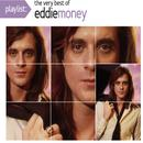 Playlist: The Very Best Of Eddie Money thumbnail
