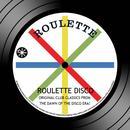Roulette Disco: Original Club Classics From The Dawn Of The Disco Era thumbnail