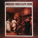 American Negro Slave Songs (Digitally Remastered) thumbnail
