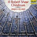 A Robert Shaw Christmas: Angels On High thumbnail