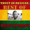 Trust In Reggae: Best Of Mighty Sparrow thumbnail