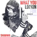 What You Lookin For (Single) thumbnail