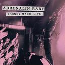 Adrenalin Baby - Johnny Marr Live thumbnail