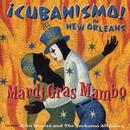 Mardi Gras Mambo: Cubanismo! In New Orleans Featuring John Boutte And The Yockamo All-Stars thumbnail