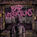 Bad Vibrations (Deluxe Edition) thumbnail