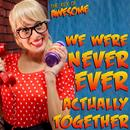 """We Were Never Actually Together (Parody Of Taylor Swift's """"We Are Never Ever Getting Back Together"""") thumbnail"""