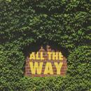 All The Way (Single) thumbnail