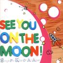 See You On The Moon! Songs For Kids Of All Ages thumbnail