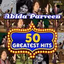 50 Greatest Hits Abida Parveen thumbnail