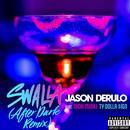 Swalla (After Dark Remix) (Single) (Explicit) thumbnail